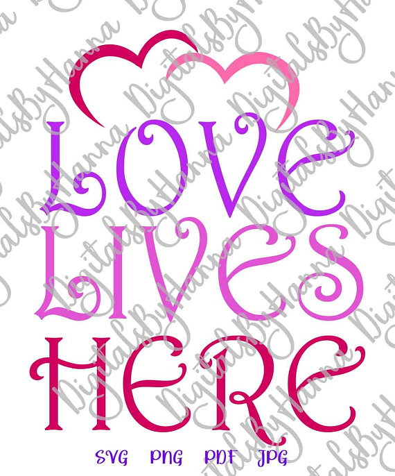 Love Lives Here Vector Clipart SVG File for Cricut Word