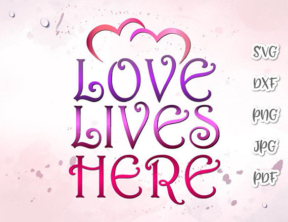Love Lives Here Vector Clipart SVG File for Cricut