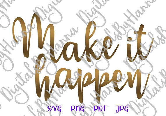 Make it Happen Motivational Quote Vector Clipart