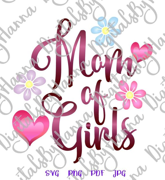 Mom of Girls Download Die Cut Iron on Vinyl Card Making
