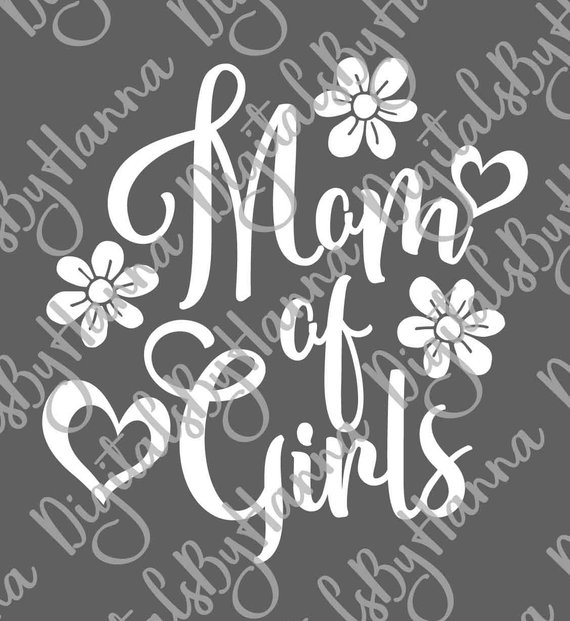 Mom of Girls Momlife Scrapbook Ideas Files for Laser Shirt