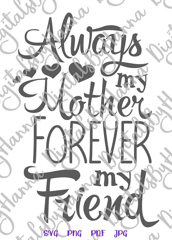 Mother Forever My Friend Decal Heat HTV Cutting