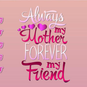 Mother Forever My Friend Vector Clipart SVG