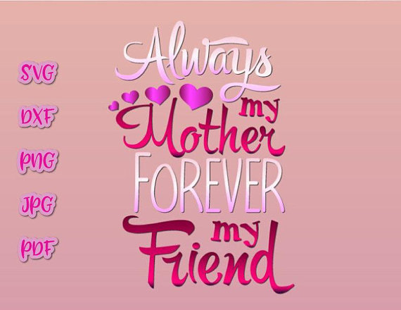 Always My Mother Forever My Friend Svg Mamas Bestie Mommy Quote Mom And Me Svg Svg Files For Cricut
