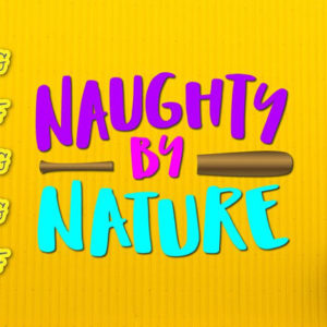 Naughty by Nature Sarcastic SVG File for Cricut