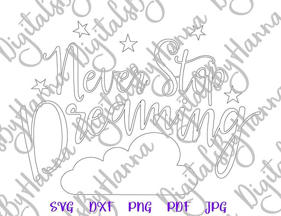 Never Stop Dreaming Silhouette DXF Digital Clipart Gift