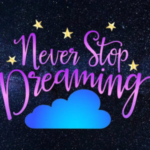 Never Stop Dreaming Vector Clipart SVG Files for Cricut