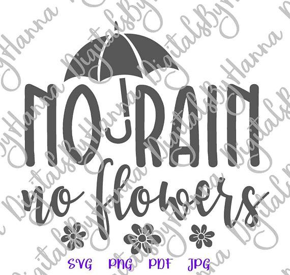 No Rain No Flowers Cuttable Shirt Decal Heat Cutting