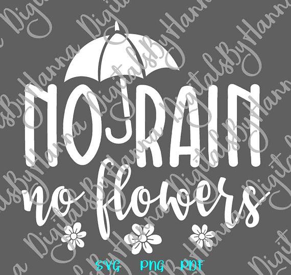 No Rain No Flowers Scrapbook Ideas Files for Laser Shirt