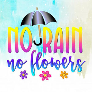 No Rain No Flowers Vector Clipart SVG File for Cricut