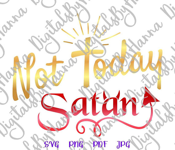 Not Today Satan DIY Instant Download Die Cut Iron on Vinyl Card Making
