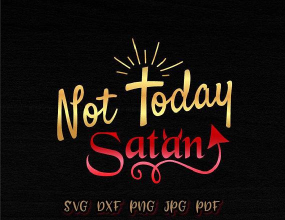 Not Today Satan Vector Clipart SVG File for Cricut