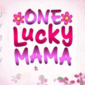 One Lucky Mama SVG Files for Cricut