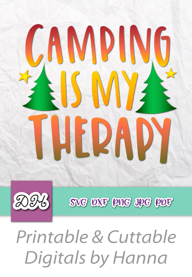 Happy Camper Svg Camping Is My Therapy Vector Clipart Silhouette Dxf Cut Svg Files For Cricut