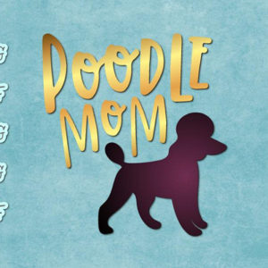 Poodle Mom Vector Clipart SVG File for Cricut
