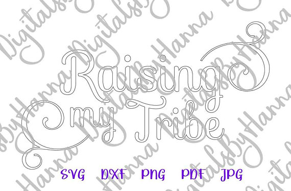 Raising My Tribe Silhouette DXF Digital Clipart Gift