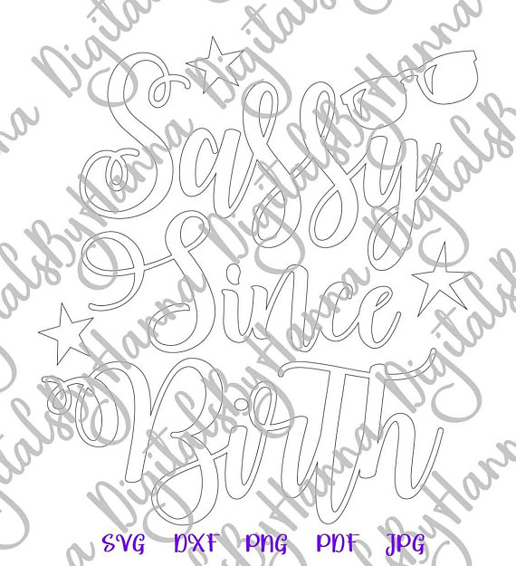 Sassy Since Birth Svg Funny Quote Sarcastic Svg Files For Cricut Vector Clipart Svg Files For Cricut