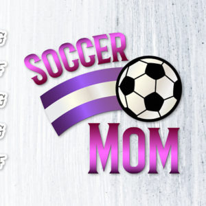 Soccer Mom Momlife Vector Clipart SVG File for Cricut