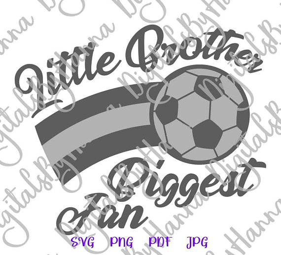 Soccer Vector Clipart SVG File for Cricut Gift Little Brother Biggest Fan