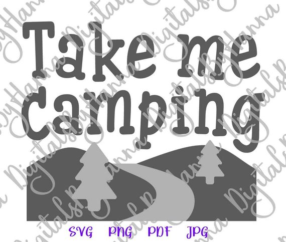 Take Me Camping Cuttable Shirt Decal Heat Cutting Happy Camper
