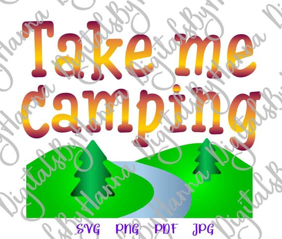 Take Me Camping Die Cut Iron on Vinyl Card Making Instant Download