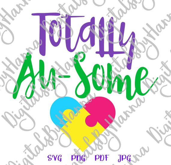 Totally Au-some Awareness Vector Clipart SVG File for Cricut Gift