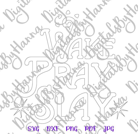 Wake Pray Slay Silhouette DXF Digital Clipart Gift