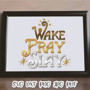 Wake Pray Slay Vector Clipart SVG Files for Cricut