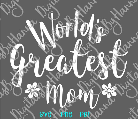 World's Greatest Mom Life Vector Clipart SVG File for Cricut