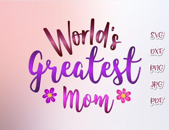 World's Greatest Mom Vector Clipart Momlife SVG Files for Cricut