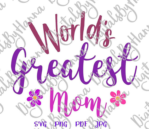 World's Greatest Mom Word Sign Print T Shirt Tee Silhouette Dxf Laser Cut
