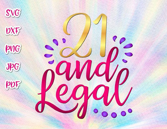 21st birthday svg files for cricut twenty one and legal