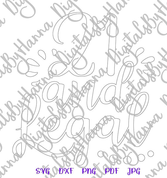 21st twenty one and legal silhouette dxf collage clipart ladys quote