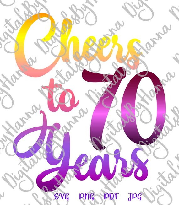 70th birthday svg cheer seventy year invitation print vector clipart