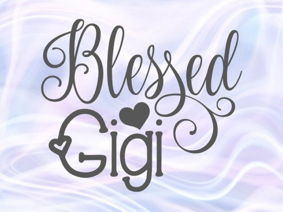 Blessed Gigi SVG Files for Cricut Grandma t-Shirt Mug Gift Print Silhouette Cut