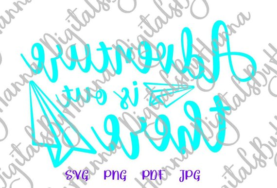 adventure is out there svg wanderlust svg visual arts mirror reversed