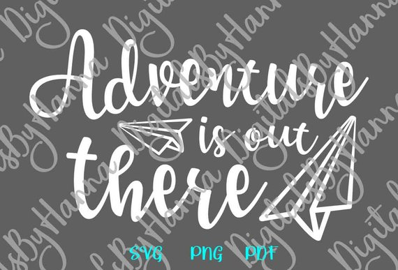adventure is out there svg wanderlust svg word sign print laser cut