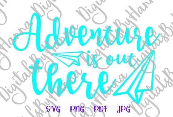 adventure is out there wanderlust svg moving going away vector clipart