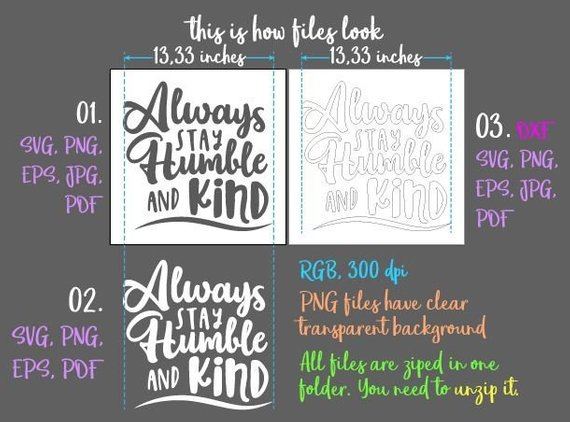 Kindness Svg Always Stay Humble And Kind Motivational Quote Saying Word Sign Print Svg Files For Cricut