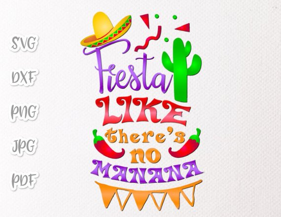 Bachelorette Party SVG Saying Fiesta Like There's no Manana Mexican Sombrero