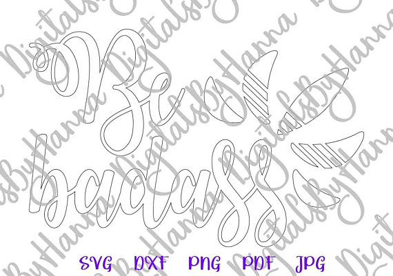 be badass svg quote sarcastic svg files for cricut silhouette cut use