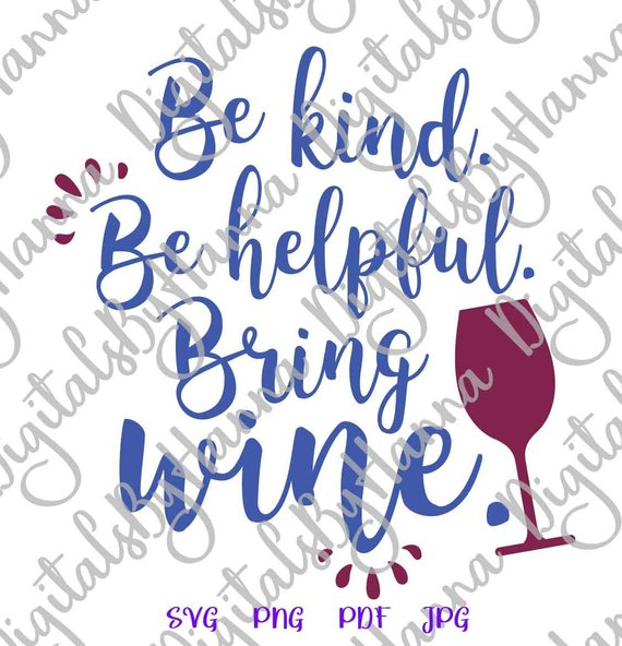be kind be helpful bring wine svg iron on transfers