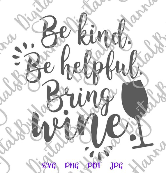 be kind be helpful wine sng files for cricut vector clipart saying
