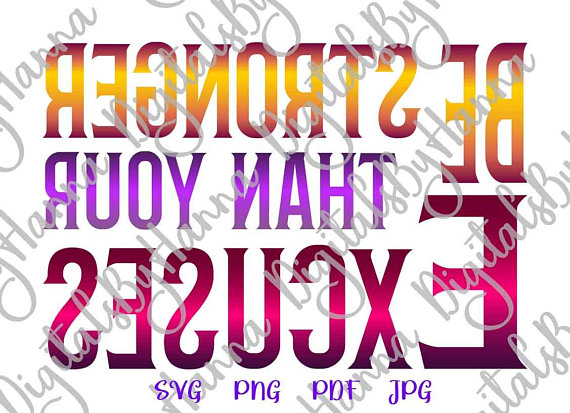 be stronger than your excuses svg visual arts mirror reversed