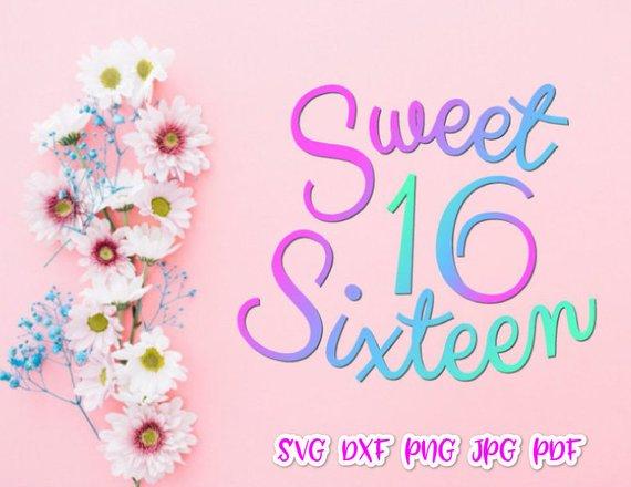 Sweet 16 Sixteen Birthday Girl Svg Files For Cricut Baby