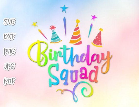 Birthday Squad SVG Vector Clipart Quote Saying Lettering Sign Word Outfit Print
