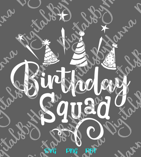 birthday squad svg props clipart quote saying lettering sign