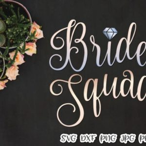 bride squad bachelorette svg files for cricut saying team bride tribe