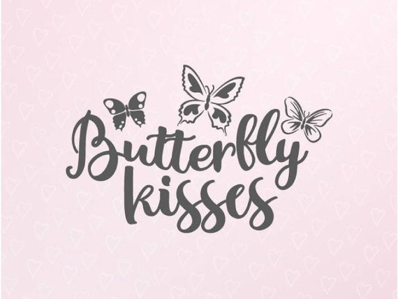 Butterfly Kisses SVG Files for Cricut Wall Art Tee t-Shirt Print Silhouette Cut
