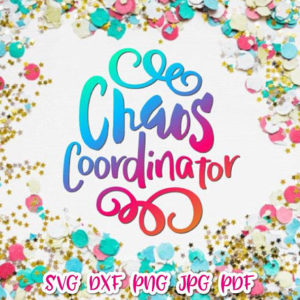 chaos coordinator svg momlife vector clipart svg file for cricut